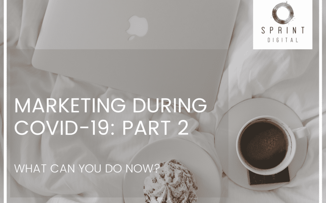 Marketing During Covid-19 – What Can We Do Now?